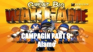 Great Big War Game Campaign - Mission 9 - Alamo