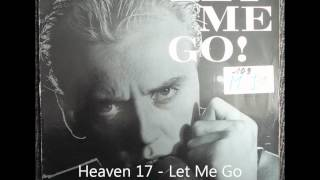 Heaven 17 - Let Me Go Original 12 inch Version 1982