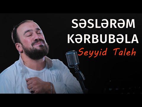 Seyyid Taleh - Seslerem Kerbubela,Huseyn Kerbubela - Erbein üçün-2019