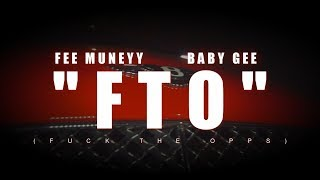 FEE MUNEYY  x  BABY GEE - FTO (OFFICIAL MUSIC VIDEO)