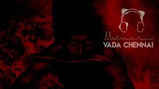 VADA CHENNAI BGM||free download||[4k]