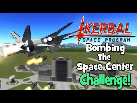 Kerbal Space Program! | Truly Bombing the Space Center!