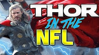 WHAT IF THOR WERE IN THE NFL? 99 CARRYING!!! Superhero Series | Madden 17