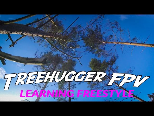 Treehugger FPV - Learning freestyle!