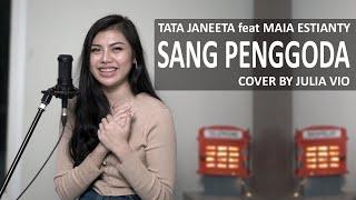 SANG PENGGODA - TATA JANEETA feat MAIA ESTIANTY