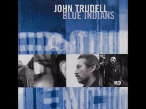 Blue Indians - John Trudell