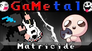 Matricide (The Binding of Isaac: Rebirth) - GaMetal Remix (Halloween Special!)