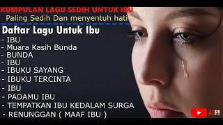 Download FULL LAGU IBU SEDIH