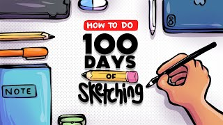 100 DAYS OF SKETCHING - a How to Guide
