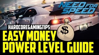 LOTS OF EASY MONEY & POWER LEVEL TUTORIAL GUIDE - Need For Speed 2015