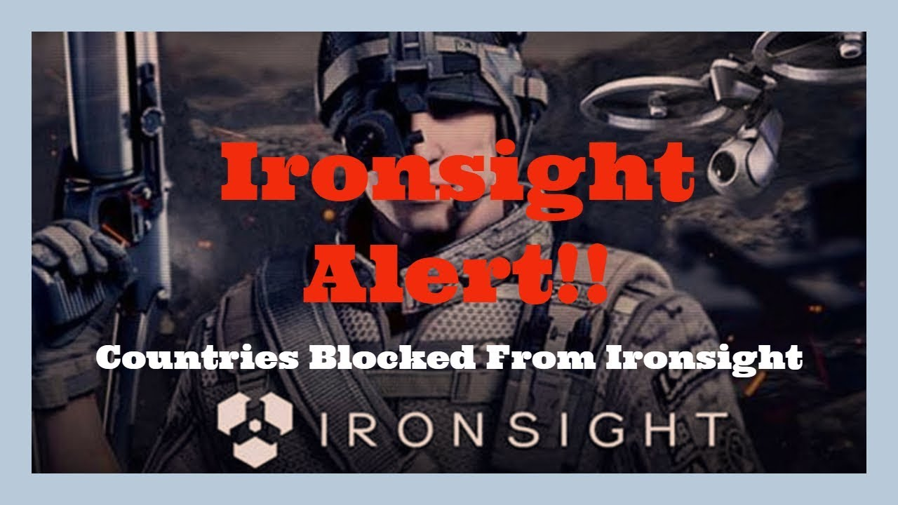 Some Countries Cant Play Ironsight!! Ironsight ALERT!!