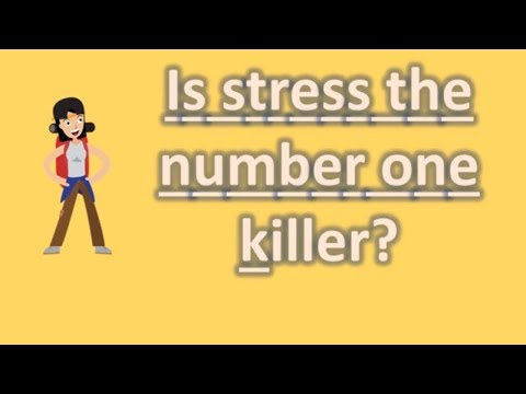Is stress the number one killer ? | Good Health Channel