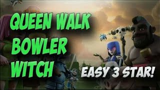Bowler Witch Queen walk (BoWi Queen Walk) _ Attack Strategy | on Th11 ~ Clash of Clans