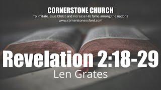 Revelation 2:18-29 - Len Grates