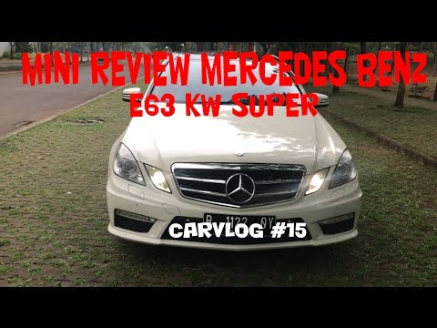 "MINI REVIEW MERCEDES BENZ E300 W212 AVG 2011 | CARVLOG #15 ""INDONESIA"""