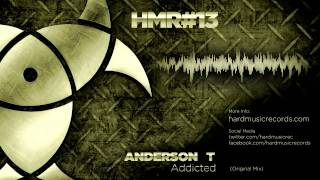 Anderson T - Addicted (Original Mix) - HMR013 - Hard Music Records