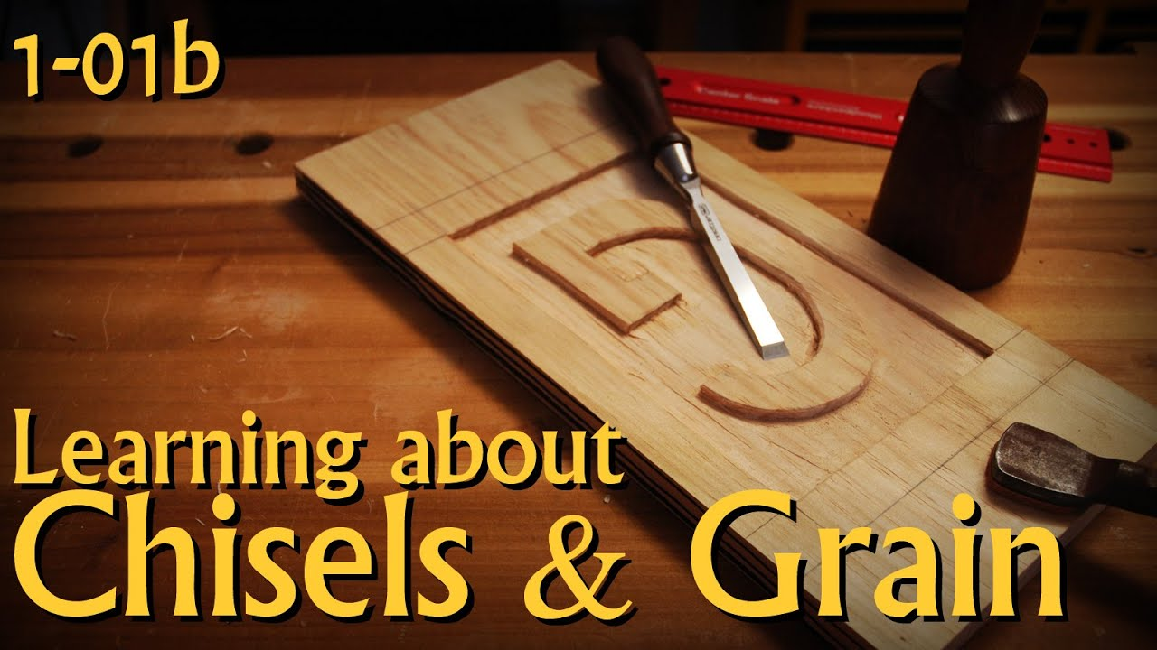 1-01b: Chisels \u0026 Grain - Pt 2 of Introduction to Woodworking - YouTube