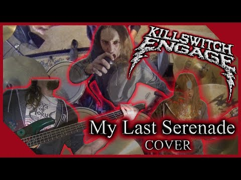 Killswitch Engage - My Last Serenade - Cover