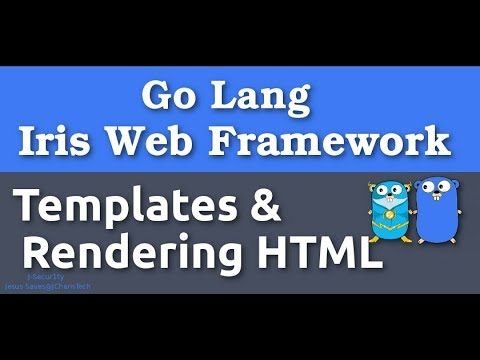 Golang - Iris Web Framework -Templates & Rendering Html (2019)