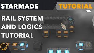 Starmade: Rail System and Logics Tutorial