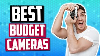 Best Budget Camera in 2019 | Professional Photography On A Budget