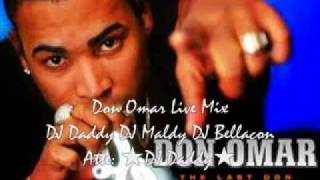 Don Omar Live Mix - Dj Daddy Dj Maldy Dj Bellacon ★★New Mix 2011★★