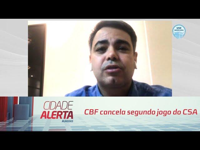 Futebol: CBF cancela segundo jogo do CSA
