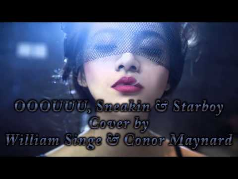 William Singe & Conor Maynard - OOOUUU, Sneakin & Starboy Mashup Cover (Lyric on Screen) [HD]