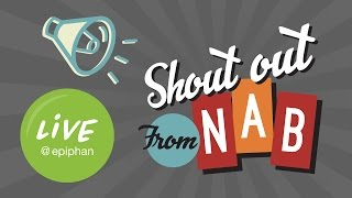 Live @ Epiphan: Shout Out from NAB