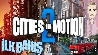 Cities In Motion 2 | İlk Bakış | Türkçe