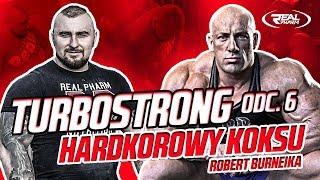 TurboStrong odc. 6 Hardkorowy Koksu Robert Burneika