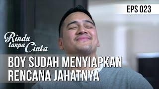 RINDU TANPA CINTA - Boy Sudah Menyiapkan Rencana Jahatnya [14 Agustus 2019]