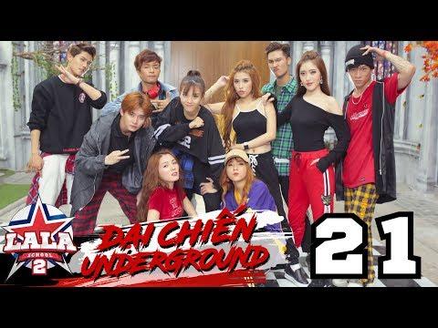 LA LA SCHOOL   TẬP 21   Season 2 : ĐẠI CHIẾN UNDERGROUND