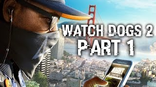 Watch Dogs 2 Gameplay Walkthrough Part 1 - INTRO (Full Game)