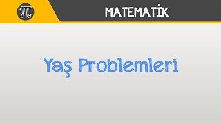 Yaş Problemleri | Matematik | Hocalara Geldik