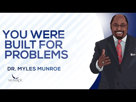 Download You Were Built For Problems   Dr. Myles Munroe