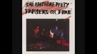 The Birthday Party - prayers on fire (1981)
