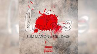 Slim Marion - Haters (Ft. Still Dash)  Prod. By Stanley R
