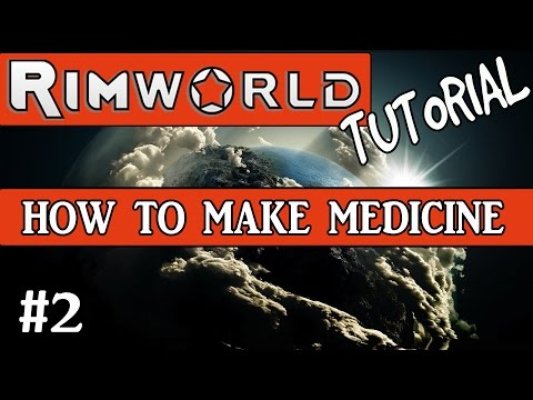 Rimworld Wiki - HOW TO MAKE MEDICINE TUTORIAL   RimWorld Alpha 11