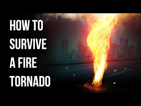 What to Do If You're in Fire Tornado Path Suddenly