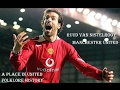 RUUD VAN NISTELROOY - MANCHESTER UNITED FC - A PLACE IN UNITED FOLKLORE HISTORY