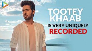 Armaan Malik EXCLUSIVE On Tootey Khaab Hindustani Classical Student Rochak Kohli Kunaal Vermaa