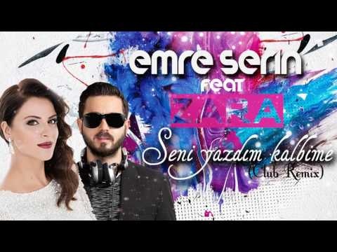 Emre Serin feat Zara - Seni Yazdım Kalbime (Club Remix)