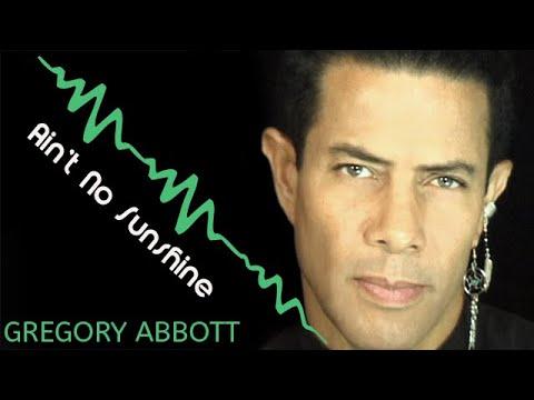 Gregory Abbott Ain't No Sunshine