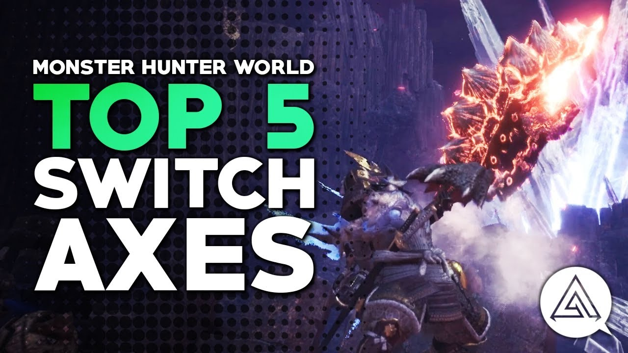 Monster Hunter World | Top 5 Switch Axes