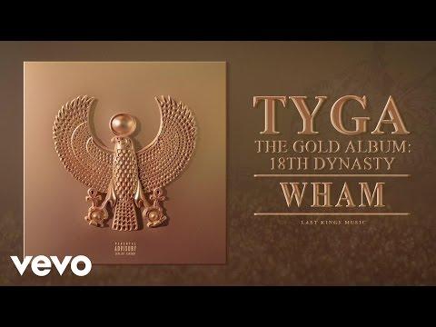 Tyga - Wham (Audio)