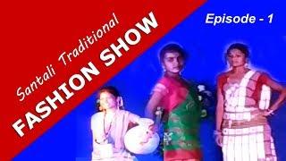 Santali Traditional II  FASHION SHOW 2019  ll Episode 01