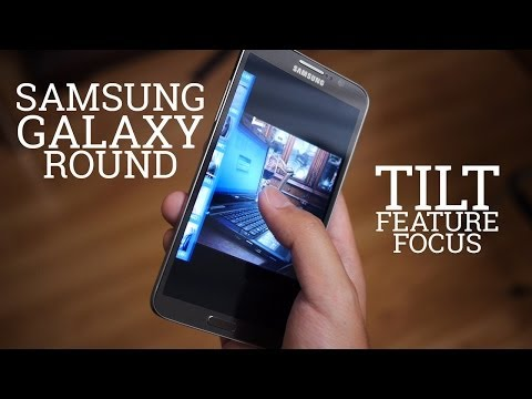 Samsung Galaxy Round: Tilt - Feature Focus