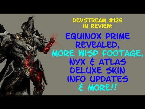 Warframe - EQUINOX PRIME REVEALED, Nyx & Atlas Deluxe Skin Info, New Floofs Coming + More!! thumbnail