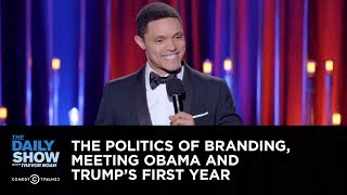 The Politics of Branding, Meeting Obama & Trump's First Year: The Daily Show